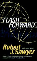 Flash Forward by Robert J. Sawyer