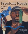 Freedom Roads: Searching for the Underground Railroad