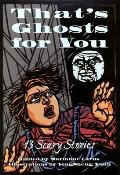 Thats Ghosts For You 13 Scary Stories