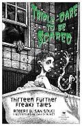 Triple Dare to Be Scared Thirteen Further Freaky Tales