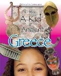 If I Were a Kid in Ancient Greece: Children of the Ancient World (Children of the Ancient World)
