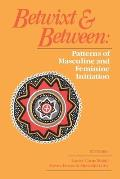 Betwixt and Between: Patterns of Masculine and Feminine Initiation Cover