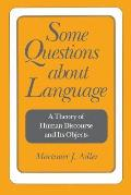 Some Questions about Language: A Theory of Human Discourse and Its Objects
