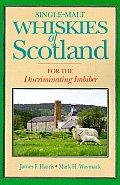 Single Malt Whiskies of Scotland For the Discriminating Imbiber