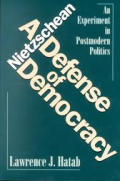 Nietzschean Defense of Democracy An Experiment in Postmodern Politics