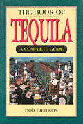 Book Of Tequila A Complete Guide