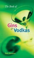 Book Of Gins & Vodkas A Complete Guide