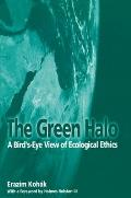 Green Halo : a Bird's-eye View of Ecological Ethics (00 Edition)