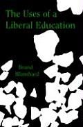 The Uses of a Liberal Education: And Other Talks to Students