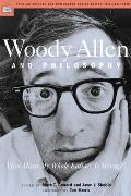 Popular Culture and Philosophy #08: Woody Allen and Philosophy: You Mean My Whole Fallacy Is Wrong?