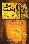 Buffy the Vampire Slayer & Philosophy Fear & Trembling in Sunnydale