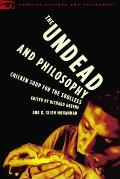 Undead & Philosophy Chicken Soup for the Soulless