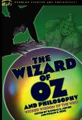 Popular Culture and Philosophy #37: The Wizard of Oz and Philosophy: Wicked Wisdom of the West Cover
