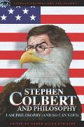 Stephen Colbert & Philosophy I Am Philosophy & So Can You