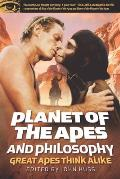 Planet of the Apes and Philosophy: Great Apes Think Alike (Popular Culture & Philosophy) Cover
