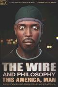 The Wire and Philosophy: This America, Man