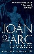 Joan Of Arc By Herself & Her Witnesses