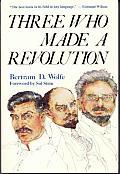 Three who made a revolution :a biographical history