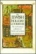 Jewish Holiday Cookbook An International Collection of Recipes & Customs