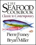 The seafood cookbook :classic to contemporary
