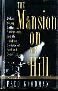 Mansion On The Hill Dylan Young Geffen & Springsteen & the Head on Collision of Rock & Commerce