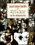 Susan B. Anthony slept here :a guide to American women's landmarks