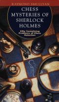 Chess Mysteries of Sherlock Holmes: Fifty Tantalizing Problems of Chess Detection Cover