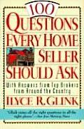 100 Questions Every Home Seller Should Ask With Answers from the Top Brokers from Around the Country