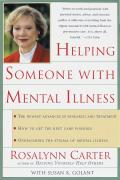 Helping Someone with Mental Illness A Compassionate Guide for Family Friends & Caregivers