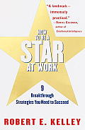How to Be a Star at Work: Nine Breakthrough Strategies You Need to Succeed