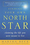 Finding Your Own North Star Claiming the Life You Were Meant to Live