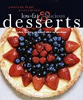 American Heart Association Low Fat & Luscious Desserts Cakes Cookies Pies & Other Temptations