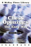 Chess Openings the Easy Way (McKay Chess Library)