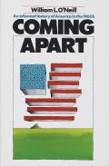 Coming Apart An Informal History Of Amer