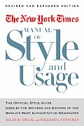 New York Times Manual of Style & Usage Revised & Expanded Edition The Official Style Guide Used by the Writers & Editors of the Worlds Mo