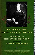 My Wars Are Laid Away in Books: The Life of Emily Dickinson Cover