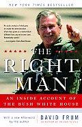 Right Man An Inside Account Of The Bush