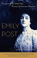 Emily Post Daughter of the Gilded Age Mistress of American Manners