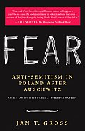 Fear Anti Semitism in Poland After Auschwitz An Essay in Historical Interpretation