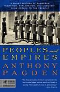 Peoples & Empires A Short History of European Migration Exploration & Conquest from Greece to the Present