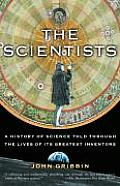Scientists A History of Science Told Through the Lives of Its Greatest Inventors