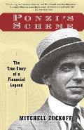 Ponzis Scheme The True Story of a Financial Legend
