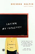 Losing My Faculties A Teachers Story