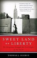 Sweet Land of Liberty The Forgotten Struggle for Civil Rights in the North