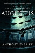 Augustus The Life of Romes First Emperor