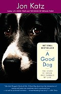 Good Dog The Story of Orson Who Changed My Life