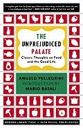 Unprejudiced Palate Classic Thoughts on Food & the Good Life