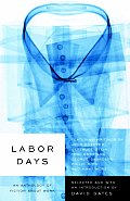 Labor Days An Anthology Of Fiction About