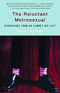 Reluctant Metrosexual
