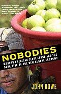 Nobodies Modern American Slave Labor & the Dark Side of the New Global Economy